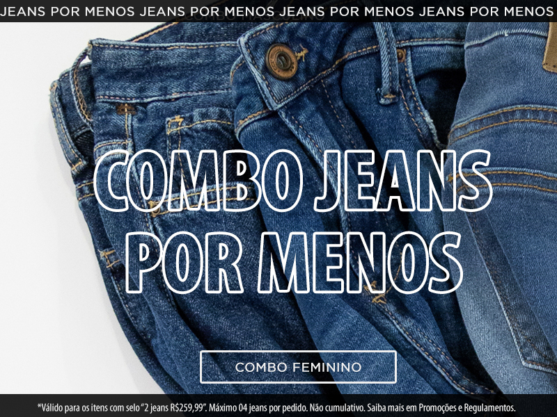 2 Jeans R$259,99 Feminino