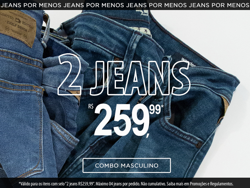 2 Jeans R$259,99 Masculino